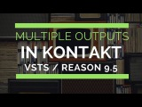 Multiple Outputs in Native Instruments Kontakt VST in Reason 9.5 (Multi channel drumming solved)