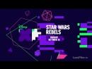«Звездные войны Повстанцы» озвученный трейлер к 4 сезону