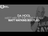 Da Hool - Meet Her At The Love Parade (Matt Watkins Bootleg) .mp4
