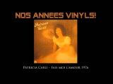 Patricia Carli - Fais-Moi l'Amour 1976