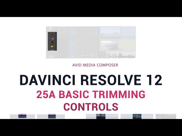 DaVinci Resolve 12 - 25a Basic Trimming Controls