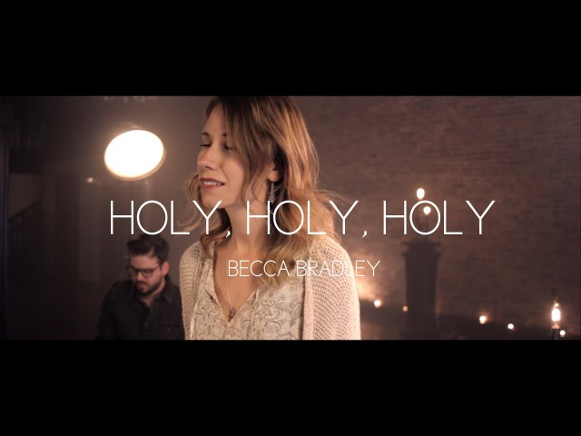 Holy Holy Holy - Becca Bradley