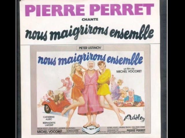 Pierre Perret - Nous Maigrirons Ensemble
