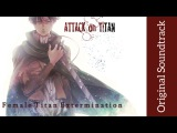 Attack on Titan Original Soundtrack I - Female Titan Extermination  High Quality  Hiroyuki Sawano