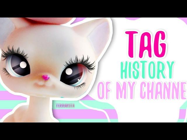 LPS TAG : HISTORY OF MY CHANNEL / ИСТОРИЯ МОЕГО КАНАЛА