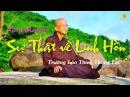 Sự Thật Về Linh Hồn | Trưởng Lão Thích Thông Lạc