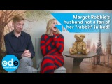 Margot Robbies husband not a fan of her