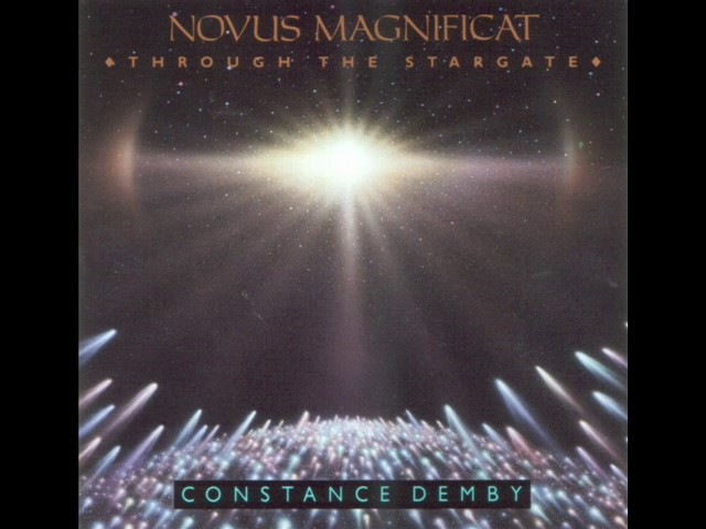 NOVUS MAGNIFICAT * THROUGH THE STARGATE * Part One - Constance Demby