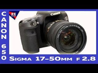 Canon 650 + Sigma 17 50mm f/2.8 Test