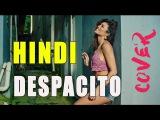 DESPACITO HINDI VERSION | Haule Hi To | Hindi Cover Series E07