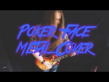 Lady Gaga - Poker Face (Metal Cover by Anatoly Biluta)