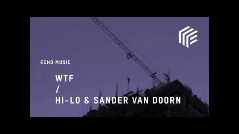 HI-LO Sander Van Doorn - WTF