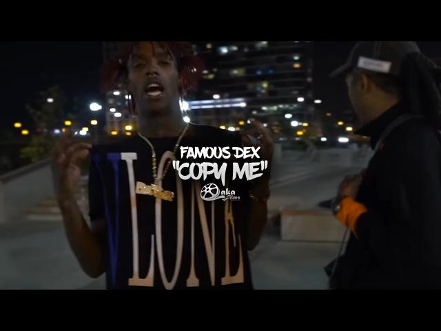 Famous Dex - Copy Me (Official Music Video)