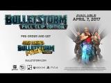 Bulletstorm_ Full Clip Edition — релизный трейлер