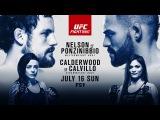UFC Fight Night Nelson vs Ponzinibbio - JULY 16 SUN