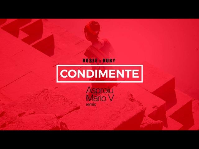 NOSFE feat. RUBY - CONDIMENTE (Asproiu Mario V Remix)