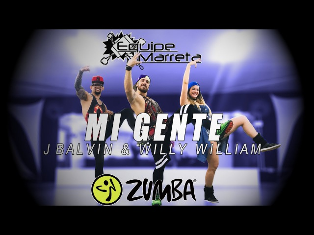 Mi Gente (Versão Zumba) - J Balvin Willy William - Coreografia Equipe Marreta 4K