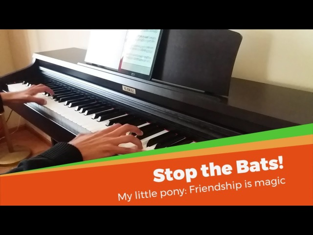 Stop the Bats! | MLP Piano Cover
