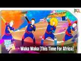 Just Dance 2018 - Waka Waka (This Time For Africa) Alternate