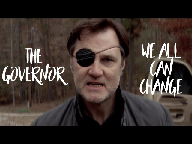 The Governor || We All Can Change