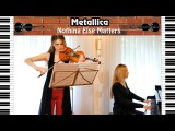 Metallica - Nothing Else Matters violin and piano cover
