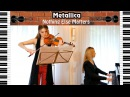 Metallica - Nothing Else Matters | violin and piano cover