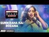 Sunn Raha Hai Rozana | Shreya Ghoshal | T-Series Mixtape | Bhushan Kumar Ahmed Khan Abhijit Vaghani