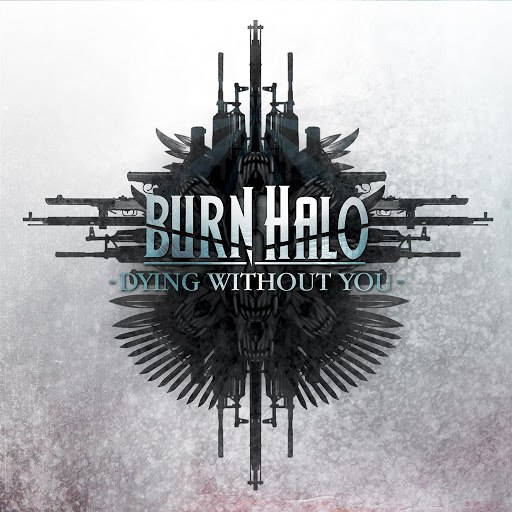 Burn Halo album Dying Without You