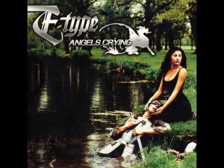 E-Type - Angels Crying