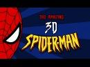 THE AMAZING 3D SPIDERMAN!!!