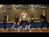 Baby Marvake Maanegi - Raftaar  Choreography Aadil Khan  Remo D'souza  Bollywood  Dancehall