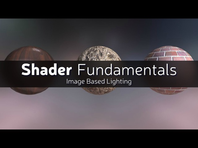 Shader Fundamentals - Image Based Lighting