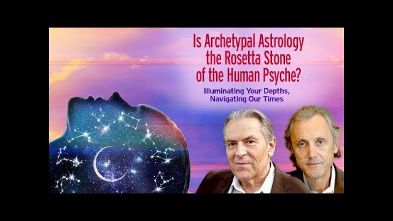 Stan Grof Rick Tarnas - Is Archetypal Astrology the Rosetta Stone of the Human Psyche?