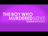The Boy Who Murdered Love (Diana Vickers) - Lyrics