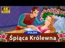Śpiąca Królewna bajki dla dzieci opowieści na dobranoc 4K UHD Polish Fairy Tales