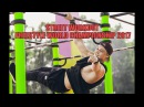Street Workout Freestyle WORLD CHAMPIONSHIP 2017 MOSCOW