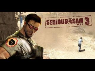 Прохождение игры: Serious Sam 3 Часть 2: В паутину