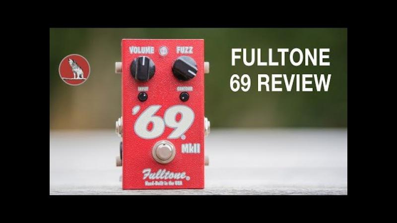Fulltone 69 mkii Fuzz Review