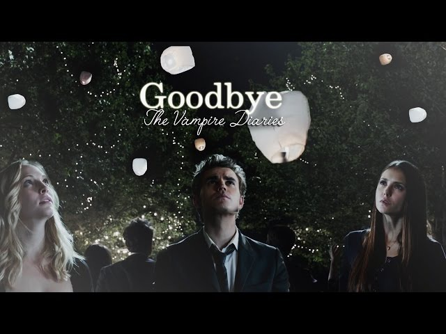 Goodbye TVD   The time of our lives [cast]