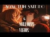 'AGAR TUM SAATH HO' Full VIDEO song Tamasha Ranbir Kapoor, Deepika Padukone T-Series