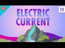 Electric Current: Crash Course Physics 28