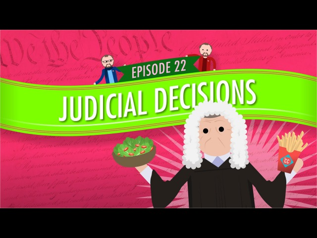 Judicial Decisions Crash Course Government and Politics 22