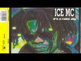 Ice MC - It's A Rainy Day (Euro Club Mix)