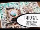 Tutorial Mixed-media Art-journal / Мастер-класс Арт-журнал. Разворот в стиле микс-медиа!