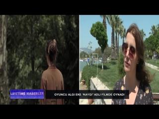 Vmusic.kz-LIFETIME HABERLER - Algı Eke Özel Röportaj