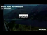 Daniel Kandi vs Witness45 - Yangtze River (Promo Video)