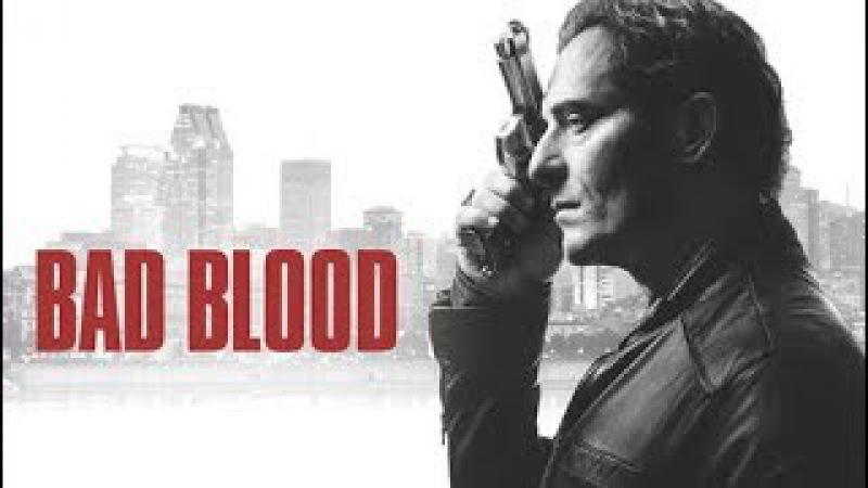 Дурная кровь / Bad Blood / сезон 1 / трейлер сериала на русском
