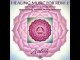 Aeoliah Healing Music For Reiki Vol 2 01 Chintamani The Treasure