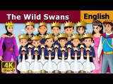 The Wild Swans in English - Bedtime Story For Children - Fairy Tales - 4K UHD - English Fairy Tales