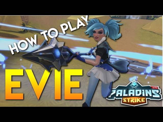 Paladins Strike │ How to Play Evie - Talents/Builds and Abilities